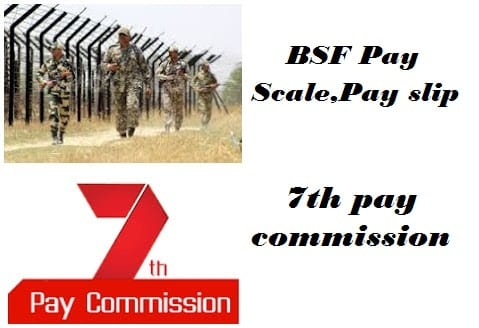 BSF pay scale pay slip 7th pay commission