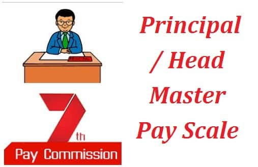 7th Pay Commission For Principal Head Master Pay Scale