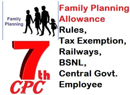Family planning allowance Rules tax exemption govt employee