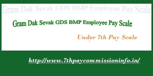 Gram Dak Sevak GDS BMP employee Grade pay scale Salary