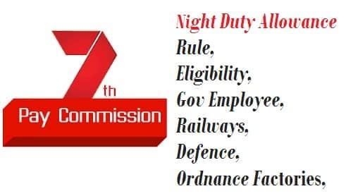 Night duty allowance Rule Eligibility Gov Employee Railways Defence ordnance factories