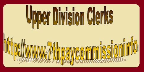 Upper Division Clerks UDC Pay Scale Salary Pension Benefits
