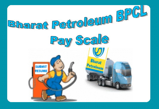 BPCL Grade Pay Scale Bharat Petroleum Salary Allowance Perks