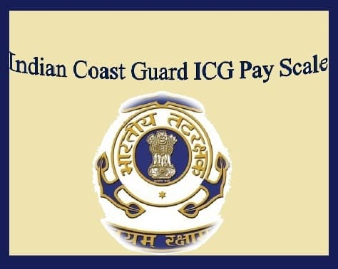 Indian Coast Guard ICG Pay Scale Grade Salary Allowance Perks