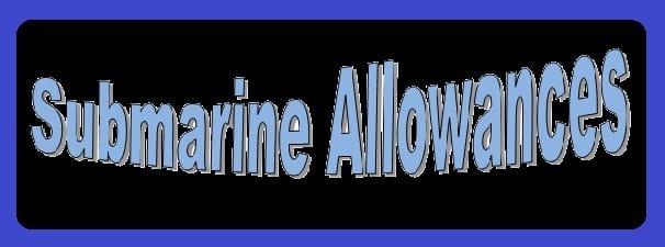 Submarine Allowance Submarine Duty Allowance Submarine Technical Allowance.