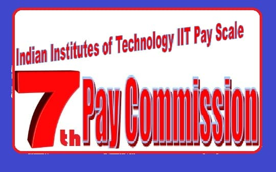 Indian Institutes of Technology IIT Pay Scale Matrix Salary Allowance