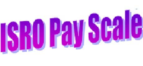 ISRO Salary Pay Scale Pay Matrix Allowance Under 7th Pay Commission