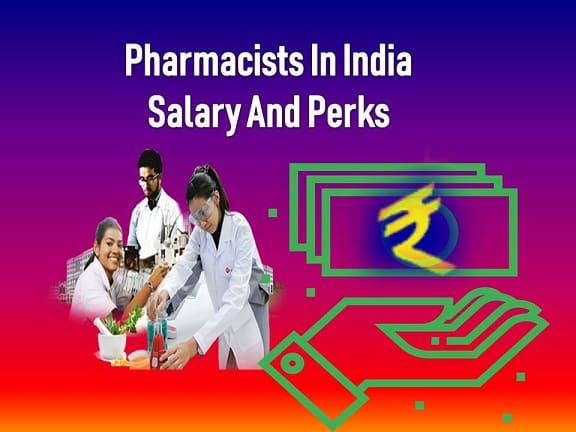 Pharmacists In India Salary And Perks