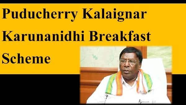 Puducherry Kalaignar Karunanidhi Breakfast Scheme